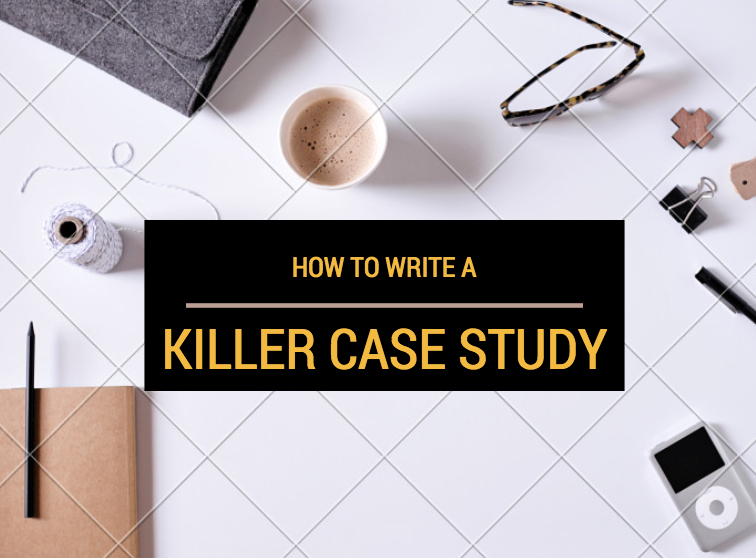 How to write a case study: everything you need to know from interviewing to distribution